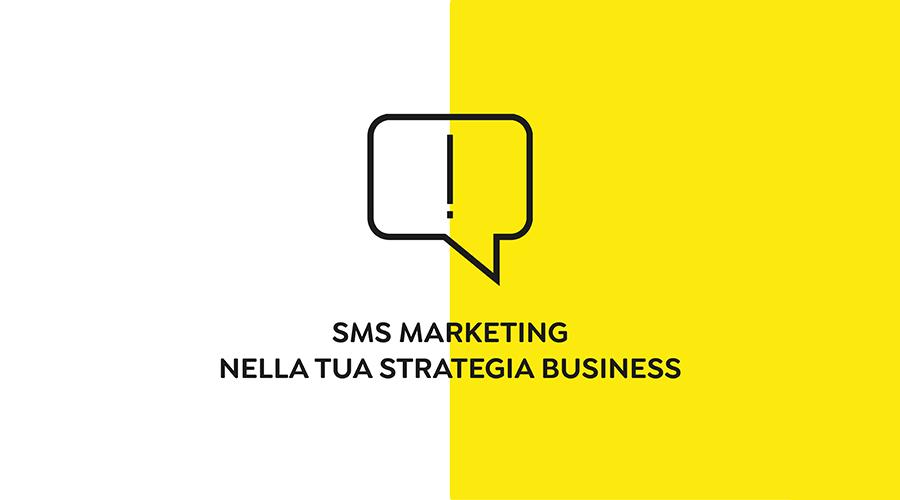 Ecco perché sbagli a non inserire l'SMS Marketing nella tua strategia di Business